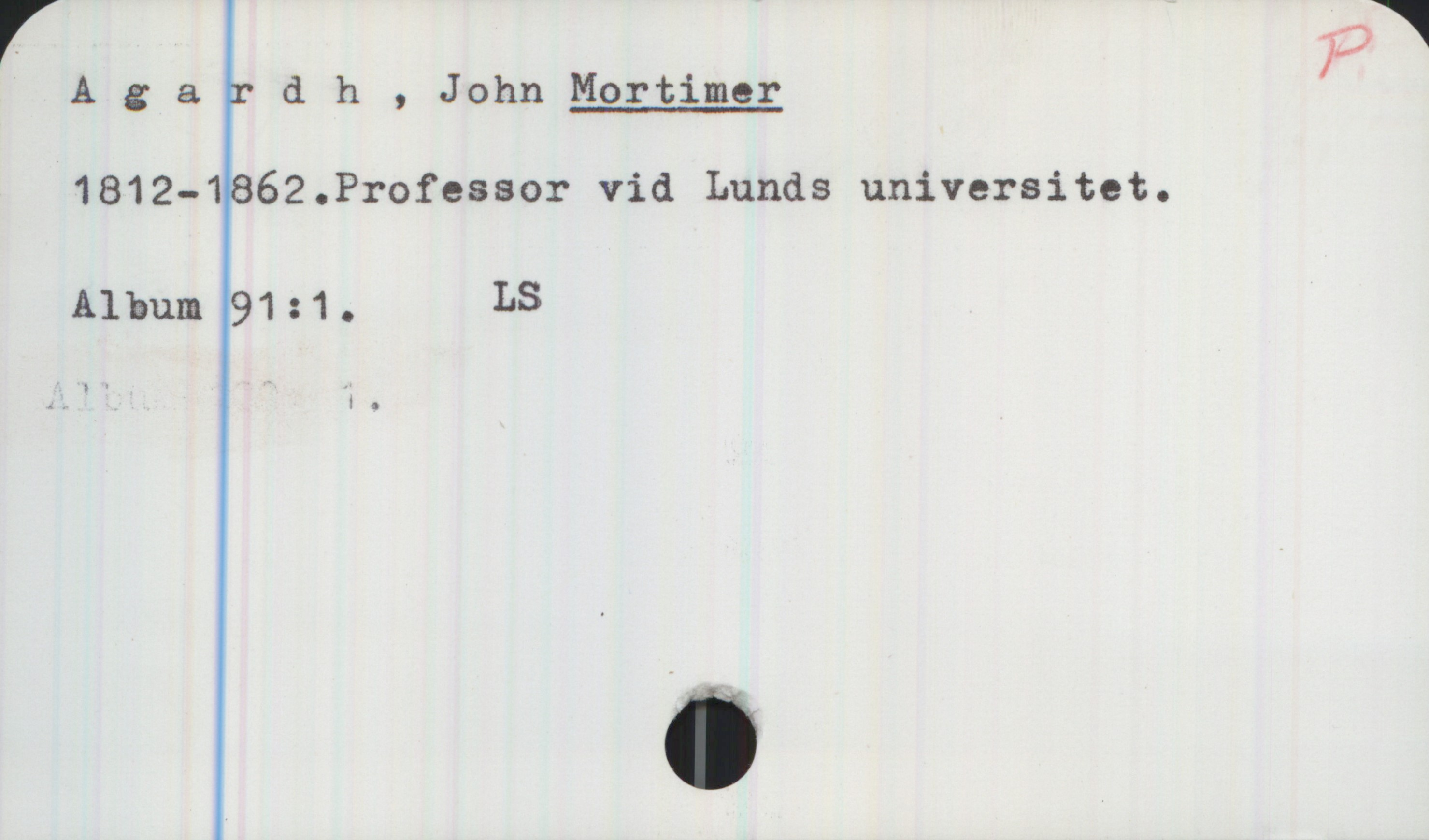 """? fi*— Agardh , John Mortimer 1812-1862.Professor vid Lunds universitet. Album 91z1. LS"