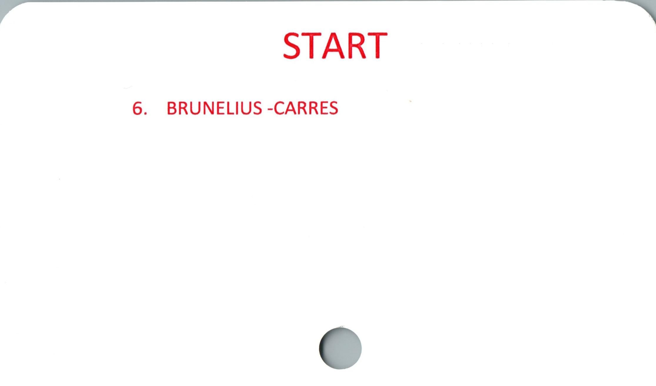 START  6. BRUNELIUS -CARRES